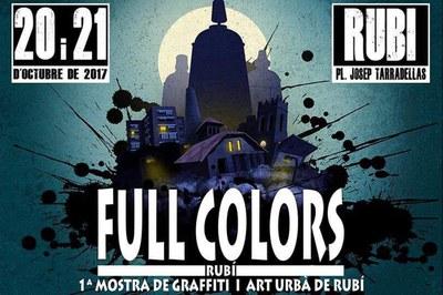 Cartell de la 1a mostra de grafiti i art urbà Full Colors de Rubí.
