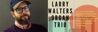 Larry Walters Organ Trio