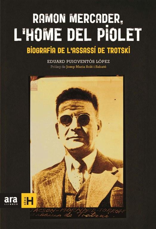 Portada del libro 'Ramon Mercader, l'home del piolet. Biografia de l'assassí de Trotski', de Eduard Puigventós